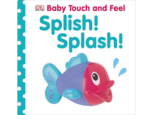 Baby Touch and Feel: Splish Splash