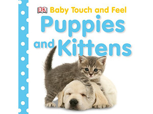 Puppies and Kittens: Baby Touch and Feel Book
